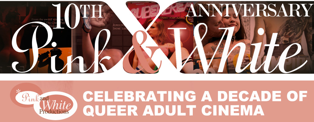 Celebrate 10 Years of Queer Porn