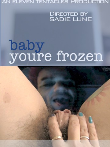 Baby You're Frozen