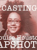 CASTING CALL: Shine Louise Houston's SNAPSHOT