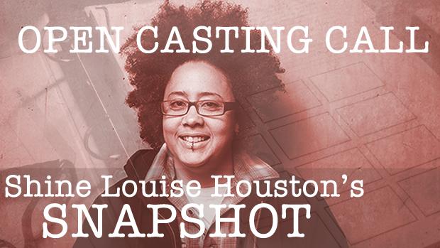 Shine Louise Houston SNAPSHOT Casting Call