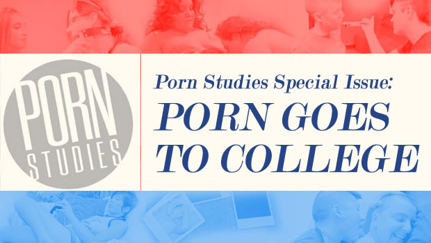 Porn Studies Special Issue: Porn Goes to College Pornography Journal