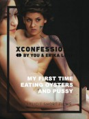 MY-FIRST-TIME-EATING-OYSTERS-AND-PUSSY-(X-Confessions-vol-1)