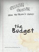 Crash Course: The Budget