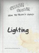Crash Course: Lighting
