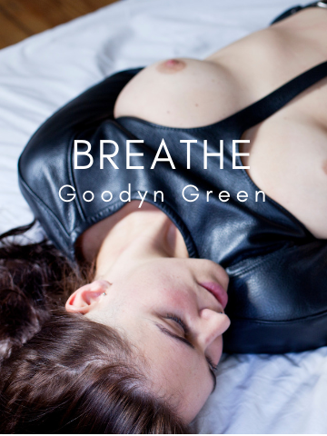 Breathe by Goodyn Green