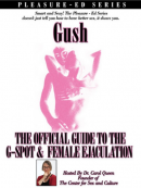 GUSH: The Official Guide to the G-Spot and Female Ejaculation